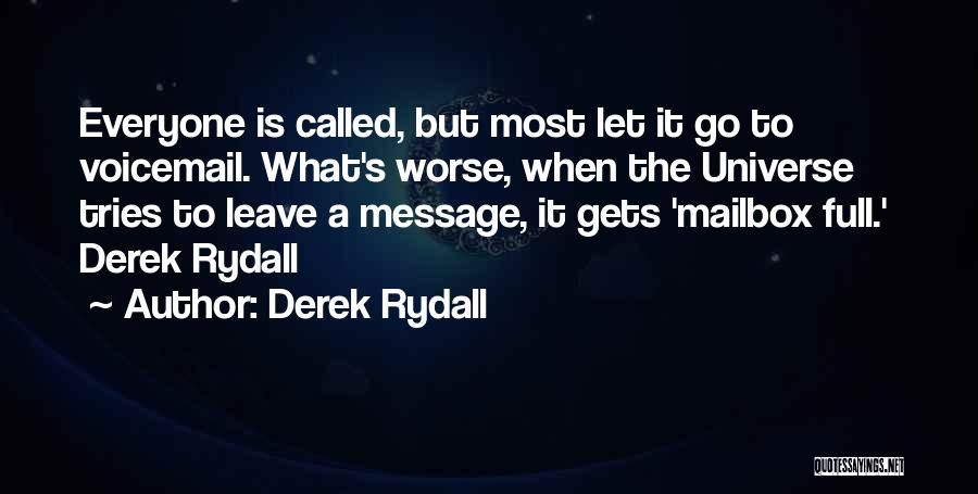 Best Voicemail Quotes By Derek Rydall