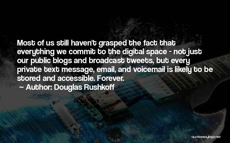 Best Voicemail Quotes By Douglas Rushkoff