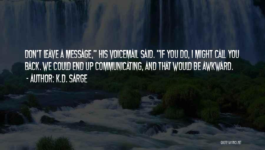 Best Voicemail Quotes By K.D. Sarge