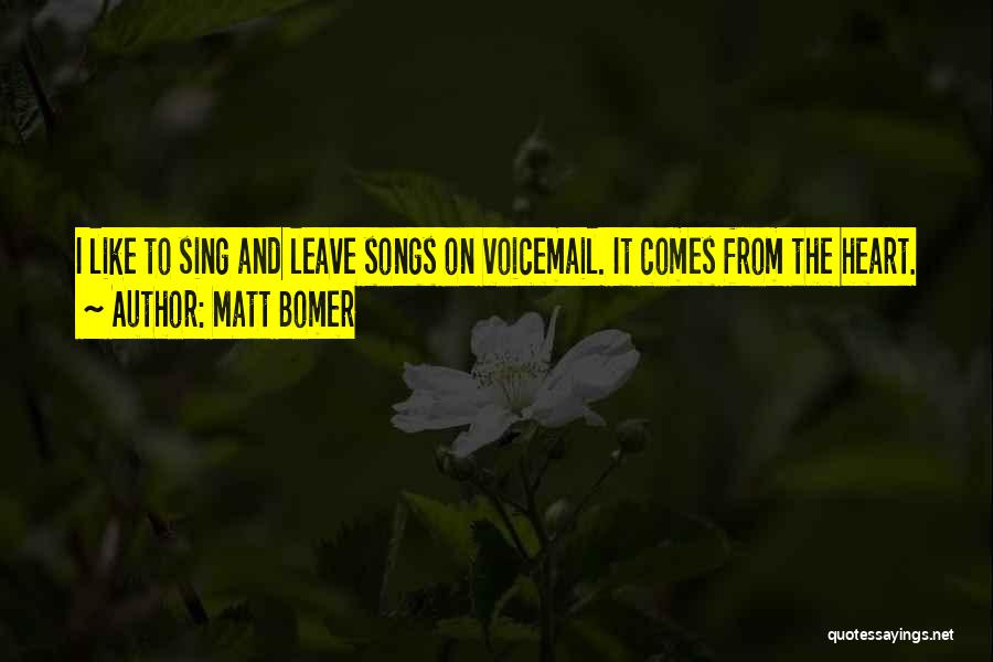 Best Voicemail Quotes By Matt Bomer