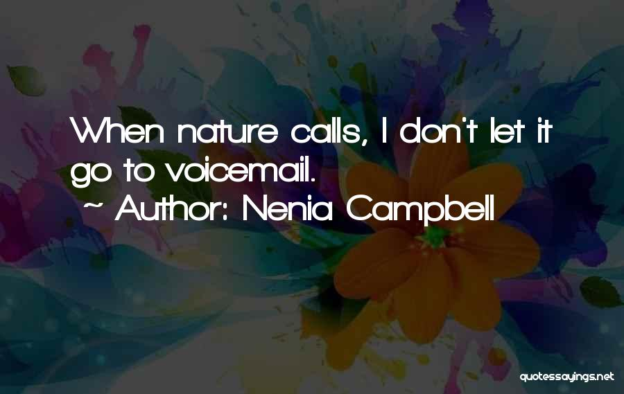 Best Voicemail Quotes By Nenia Campbell