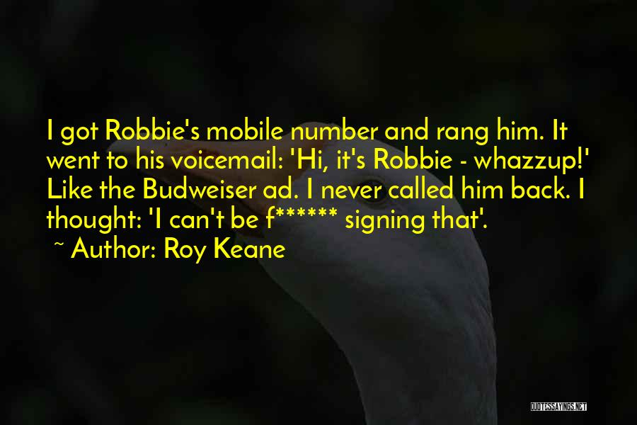Best Voicemail Quotes By Roy Keane