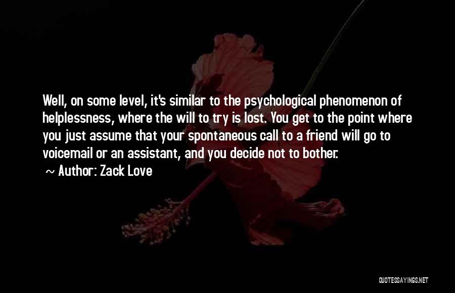 Best Voicemail Quotes By Zack Love