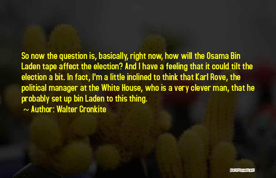Best Walter White Quotes By Walter Cronkite