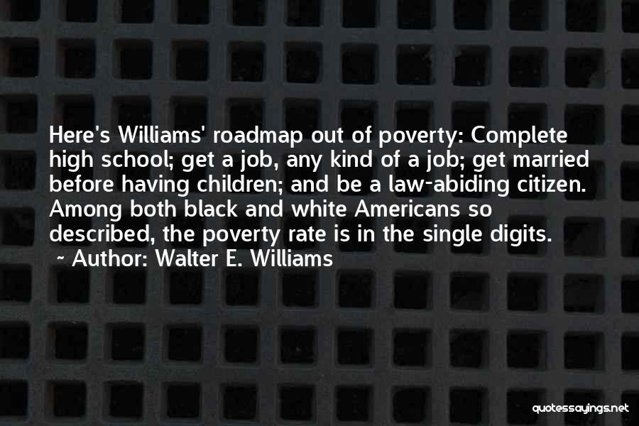 Best Walter White Quotes By Walter E. Williams