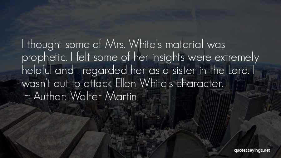 Best Walter White Quotes By Walter Martin