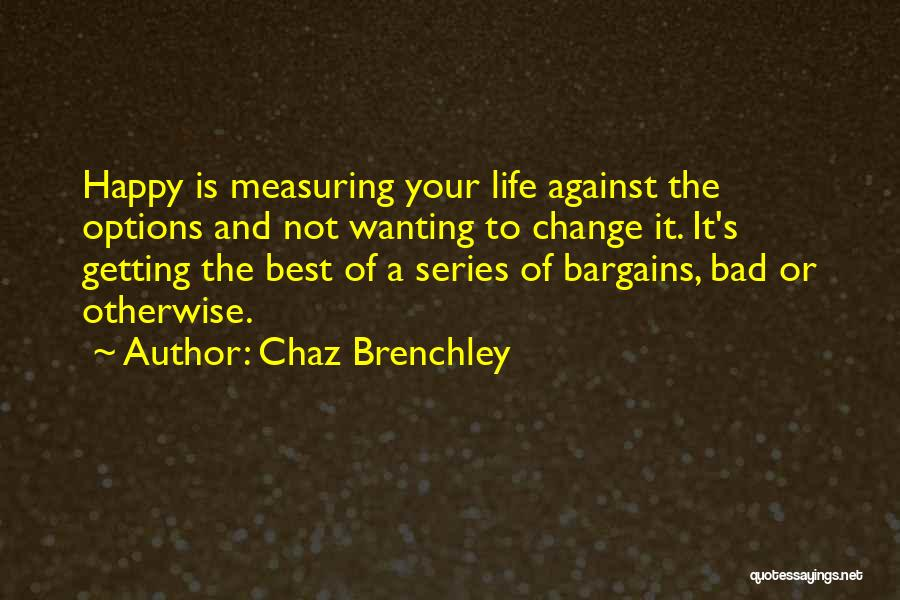Best Wanting Quotes By Chaz Brenchley