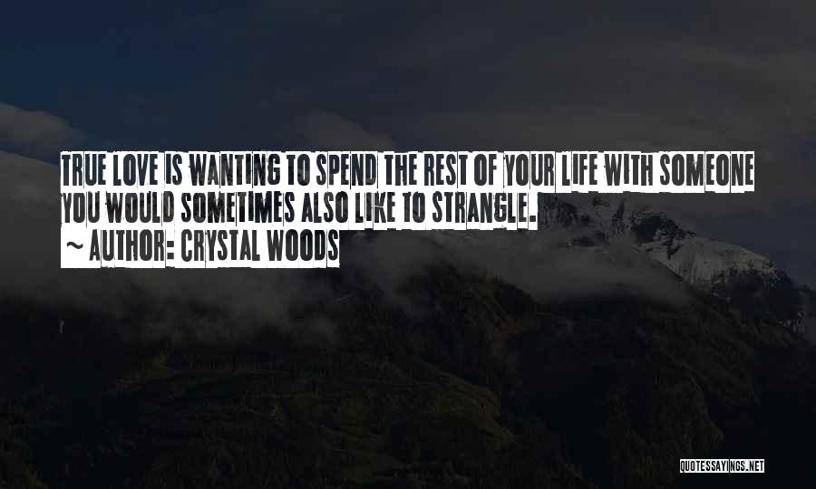 Best Wanting Quotes By Crystal Woods