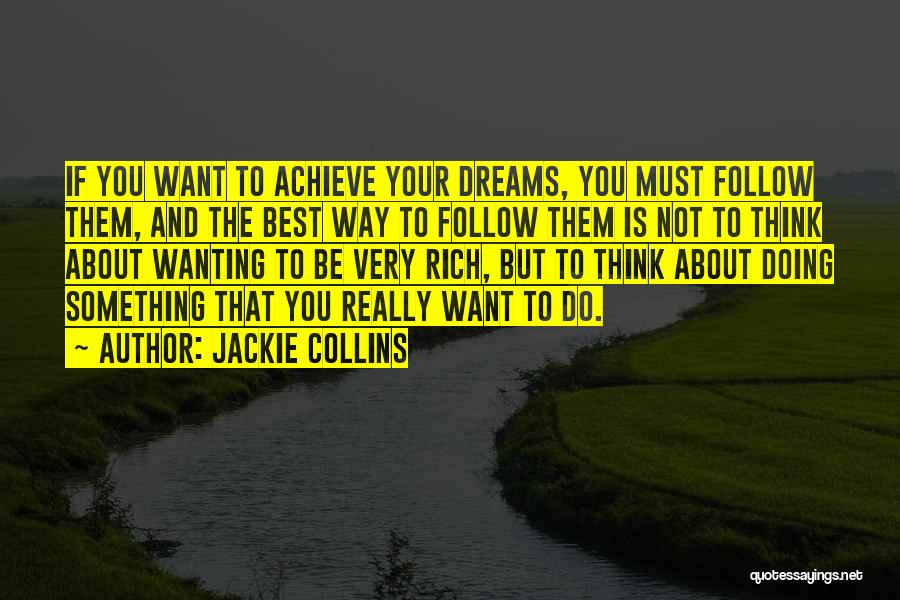 Best Wanting Quotes By Jackie Collins