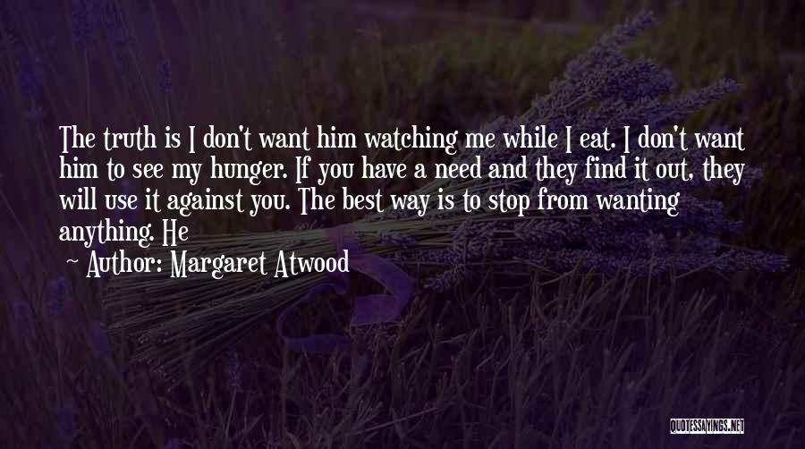 Best Wanting Quotes By Margaret Atwood