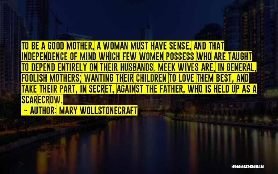 Best Wanting Quotes By Mary Wollstonecraft