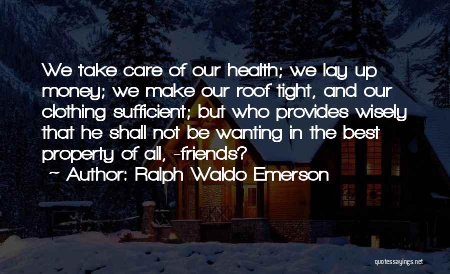 Best Wanting Quotes By Ralph Waldo Emerson