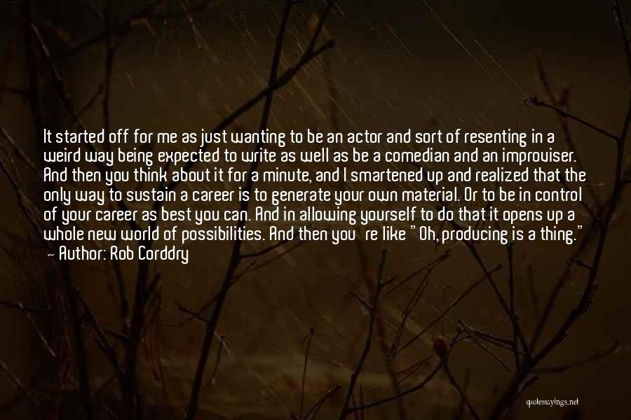 Best Wanting Quotes By Rob Corddry