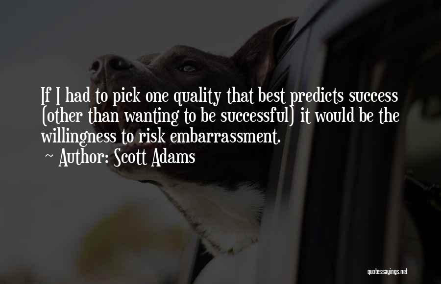 Best Wanting Quotes By Scott Adams