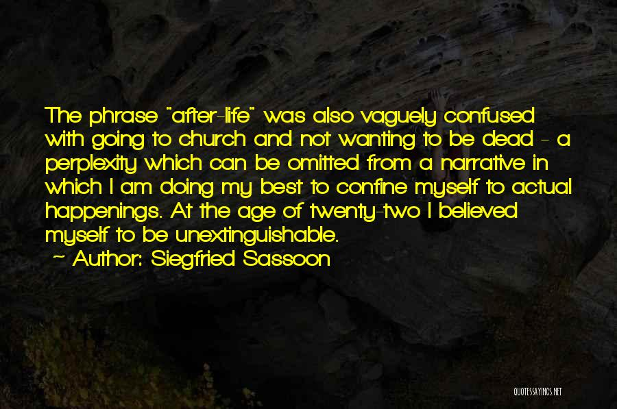 Best Wanting Quotes By Siegfried Sassoon