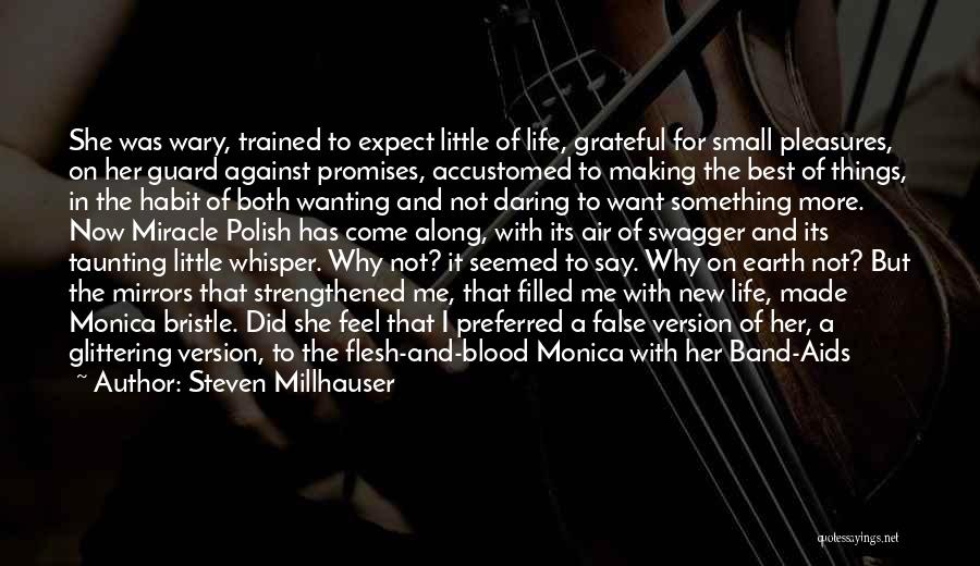 Best Wanting Quotes By Steven Millhauser
