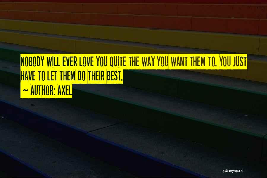 Best Way To Love Quotes By Axel