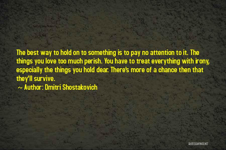 Best Way To Love Quotes By Dmitri Shostakovich