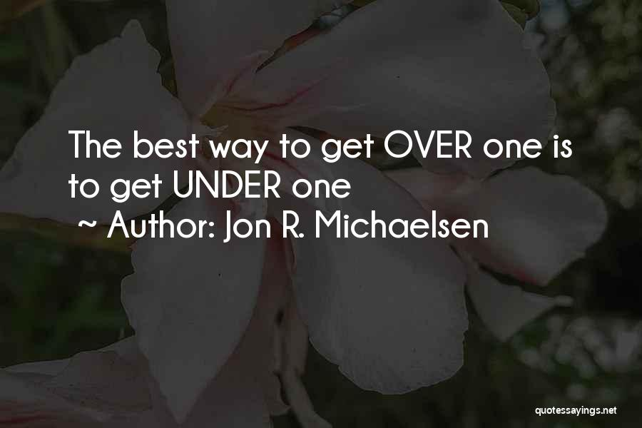 Best Way To Love Quotes By Jon R. Michaelsen