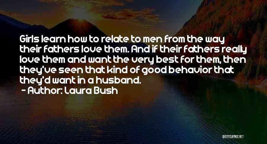Best Way To Love Quotes By Laura Bush