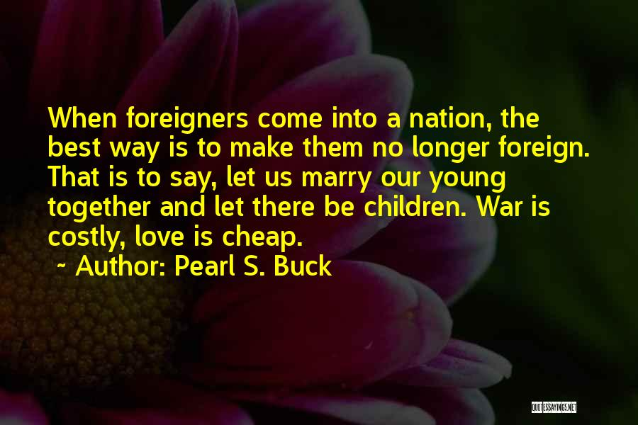 Best Way To Love Quotes By Pearl S. Buck