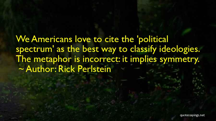Best Way To Love Quotes By Rick Perlstein