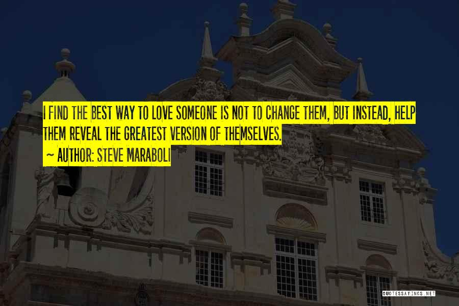 Best Way To Love Quotes By Steve Maraboli