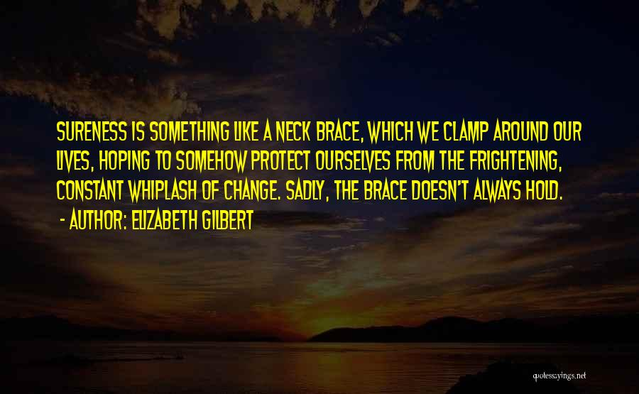 Best Whiplash Quotes By Elizabeth Gilbert