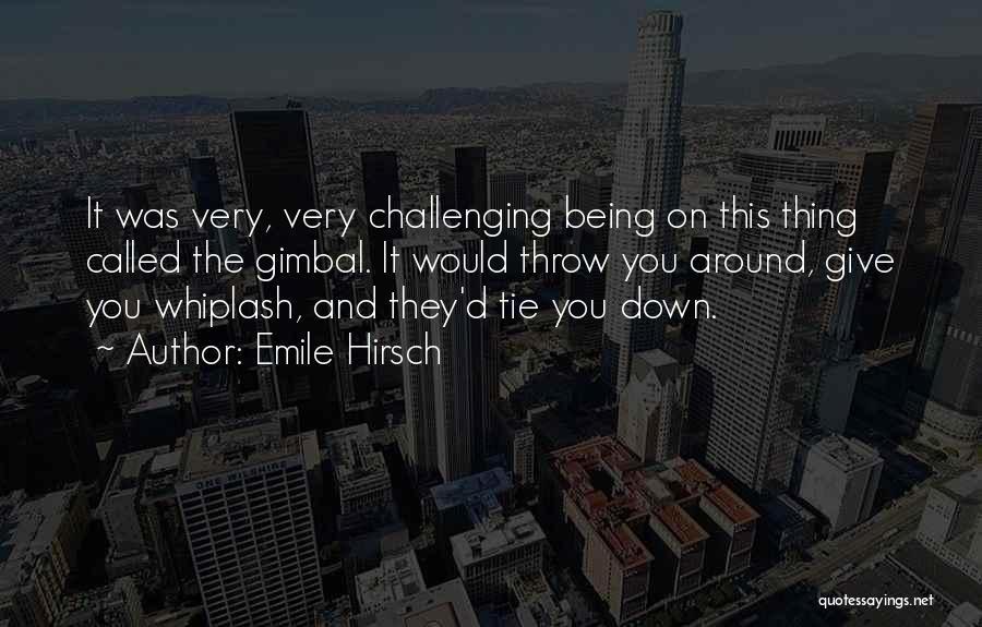 Best Whiplash Quotes By Emile Hirsch