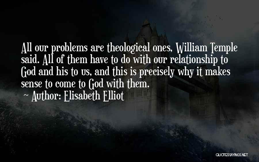 Best William Temple Quotes By Elisabeth Elliot
