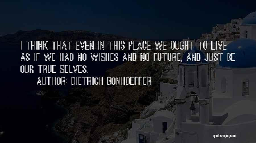 Best Wishes In Your Future Quotes By Dietrich Bonhoeffer