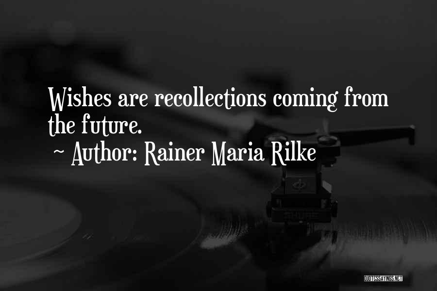 Best Wishes In Your Future Quotes By Rainer Maria Rilke