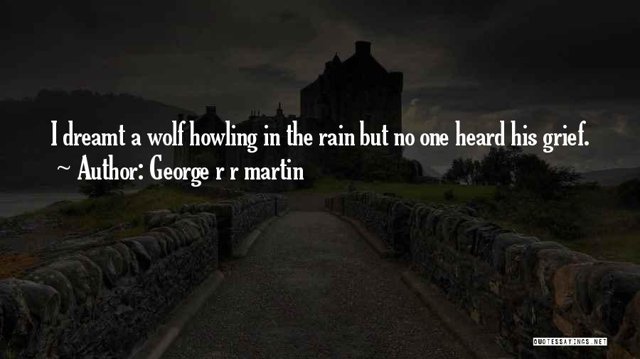 Best Wolf's Rain Quotes By George R R Martin