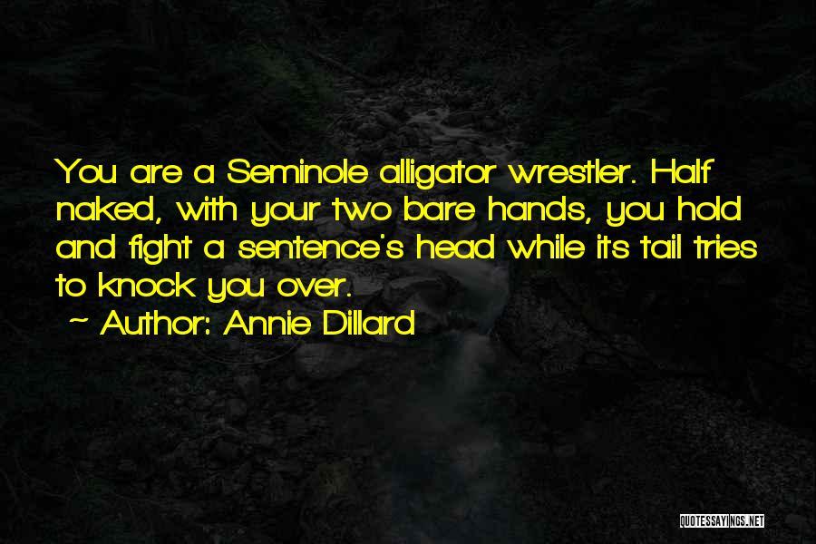 Best Wrestler Quotes By Annie Dillard