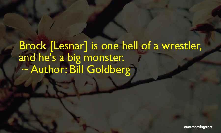 Best Wrestler Quotes By Bill Goldberg