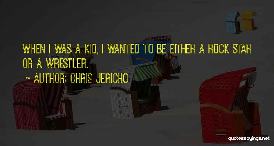 Best Wrestler Quotes By Chris Jericho