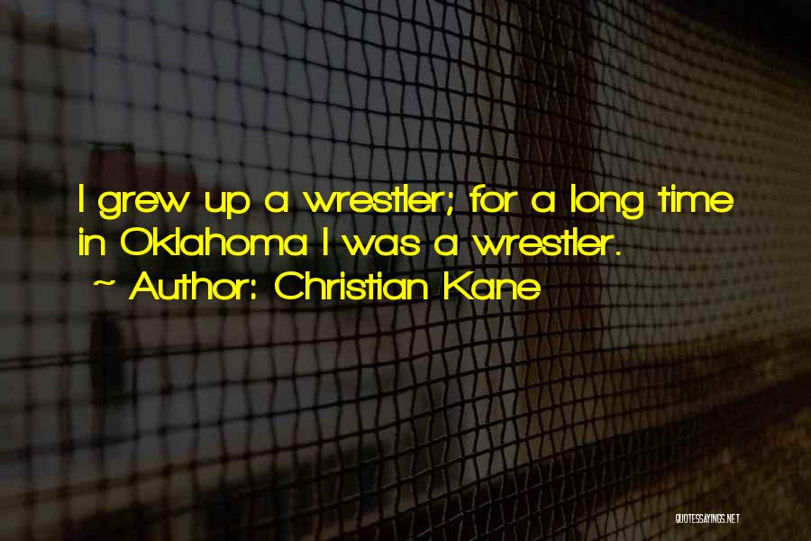 Best Wrestler Quotes By Christian Kane
