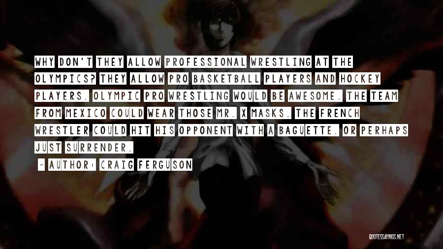 Best Wrestler Quotes By Craig Ferguson