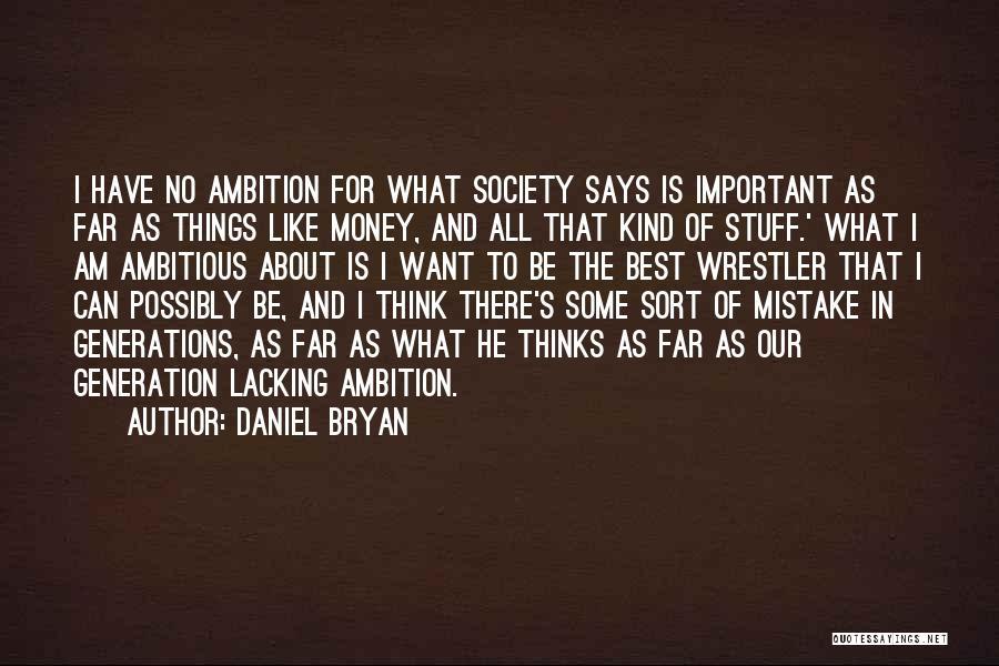 Best Wrestler Quotes By Daniel Bryan
