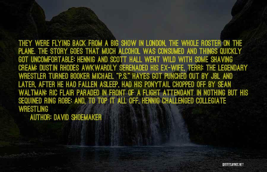 Best Wrestler Quotes By David Shoemaker