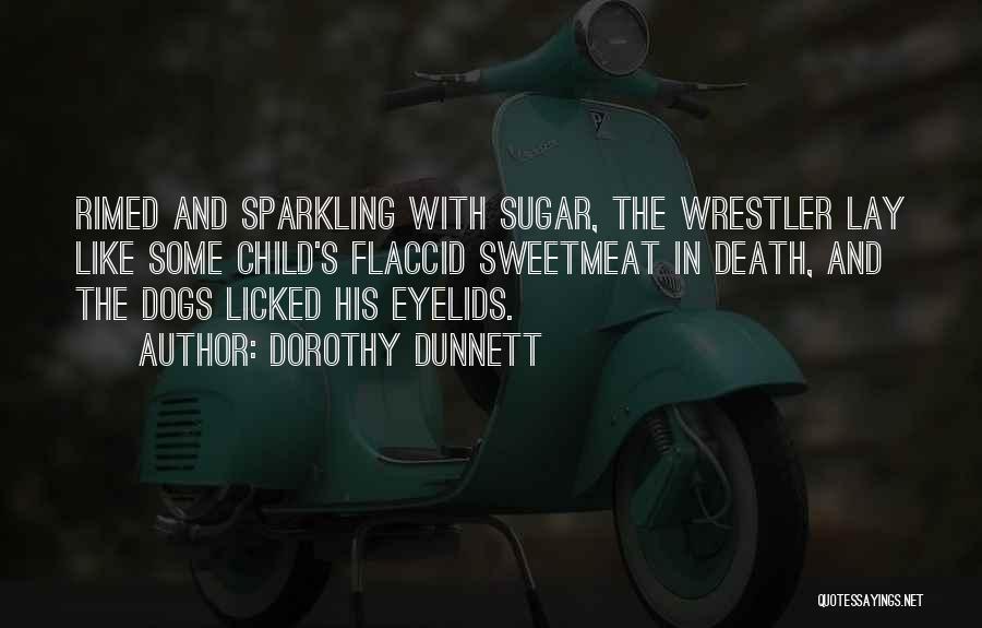 Best Wrestler Quotes By Dorothy Dunnett
