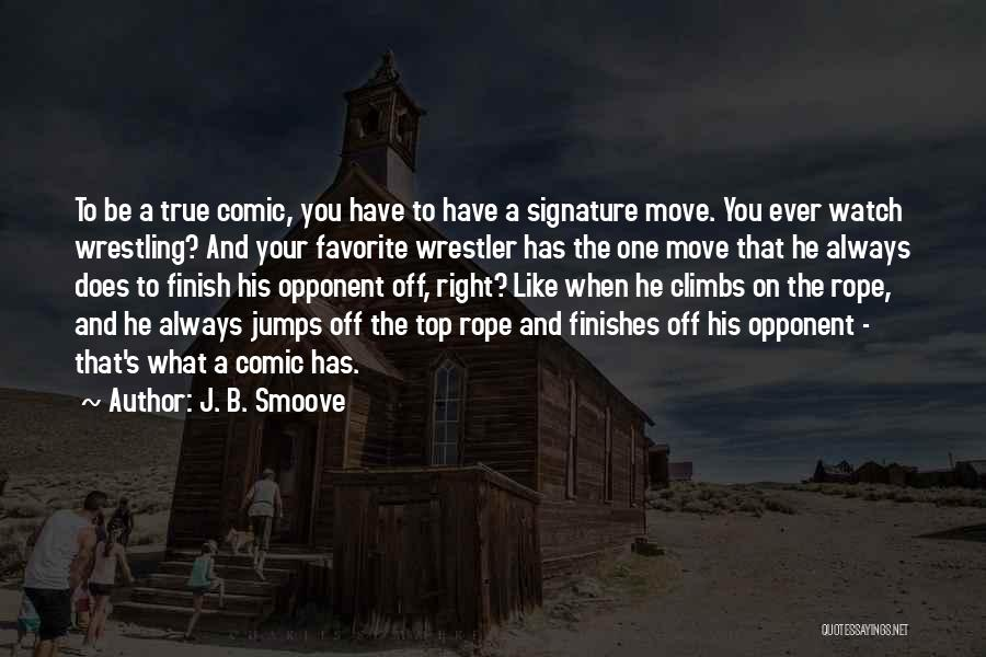 Best Wrestler Quotes By J. B. Smoove