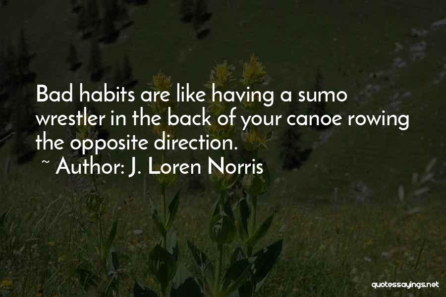 Best Wrestler Quotes By J. Loren Norris