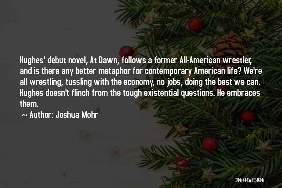 Best Wrestler Quotes By Joshua Mohr