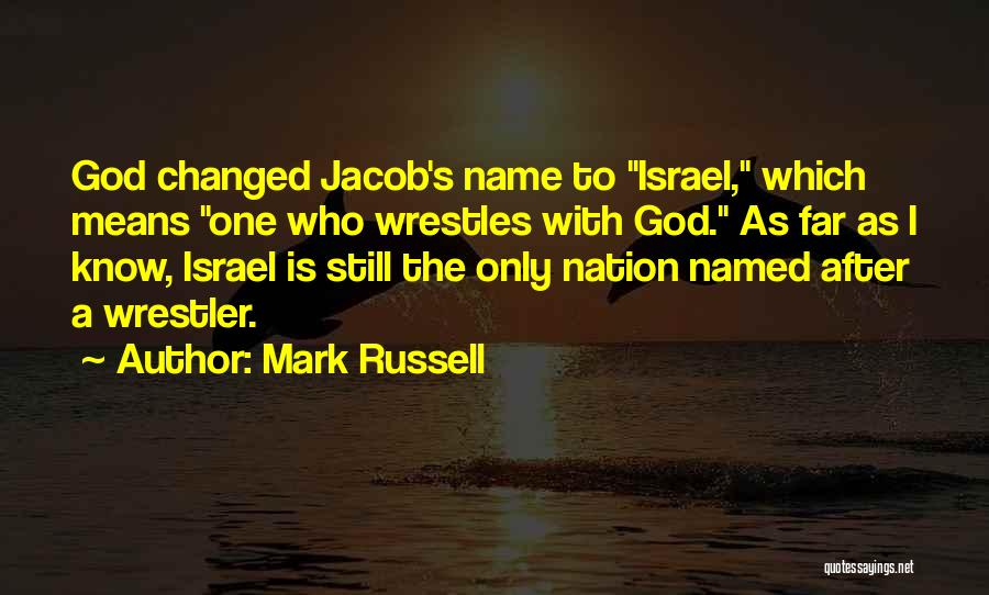 Best Wrestler Quotes By Mark Russell