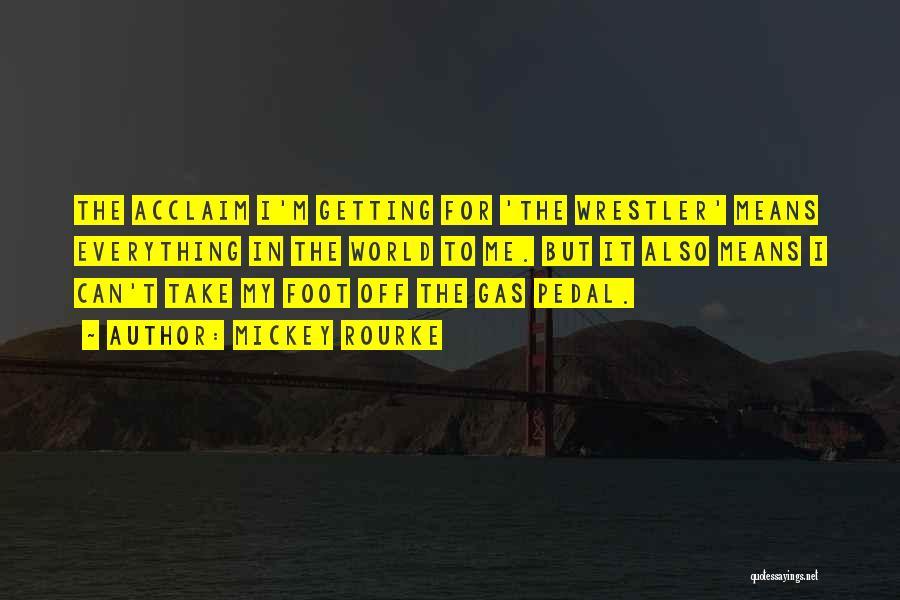 Best Wrestler Quotes By Mickey Rourke