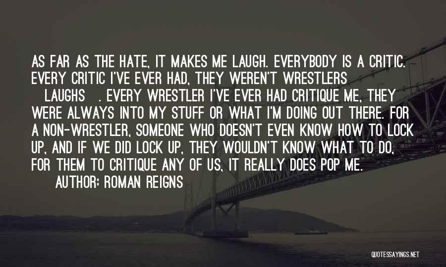 Best Wrestler Quotes By Roman Reigns