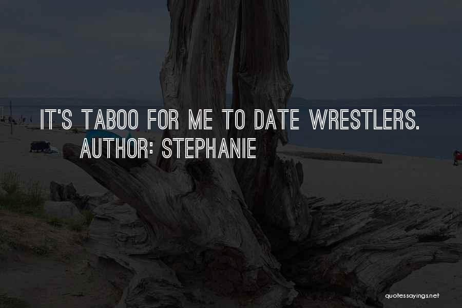 Best Wrestler Quotes By Stephanie