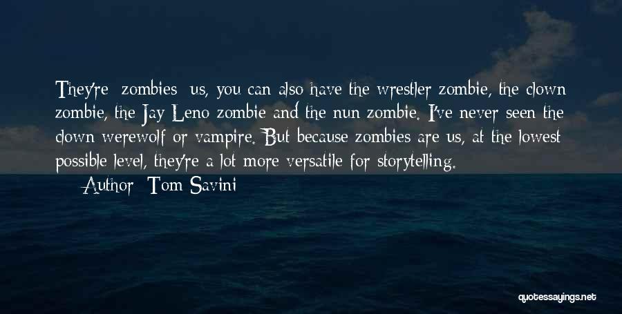 Best Wrestler Quotes By Tom Savini