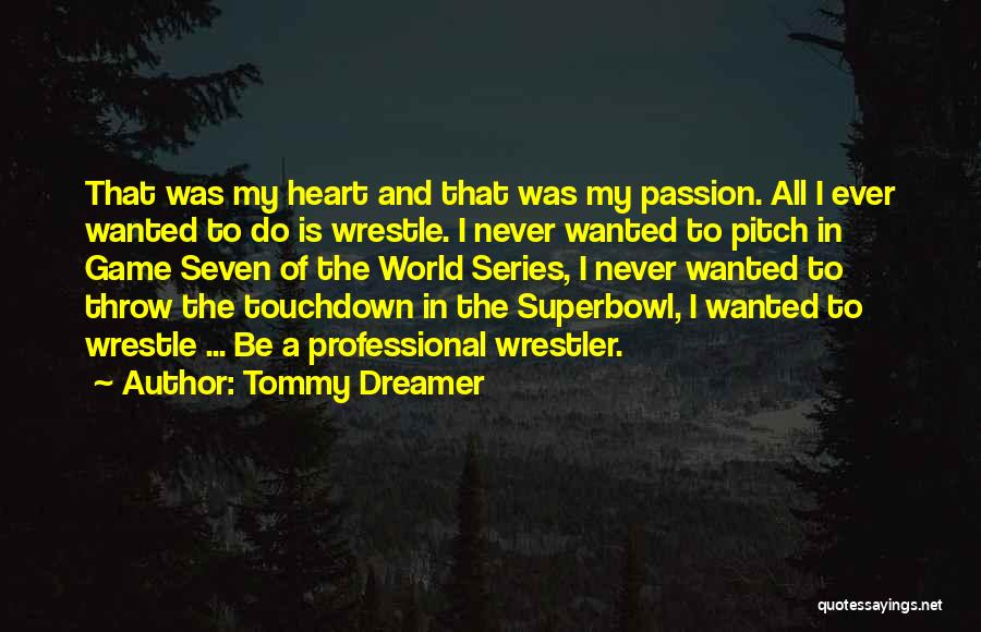Best Wrestler Quotes By Tommy Dreamer